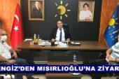 CENGİZ'DEN MISIRLIOĞLU'NA ZİYARET