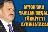 """""""AFYON'DAN YAKILAN MEŞALE TÜRKİYE'Yİ AYDINLATACAK"""""""
